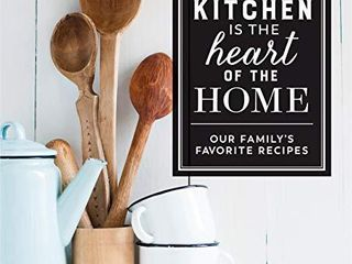 Deluxe Recipe Binder   The Kitchen Is the Heart of the Home  Our Family s Favorite Recipes