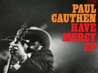 PAUl CAUTHEN HAVE MERCY EP
