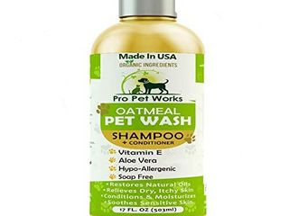 Pro Pet Works All Natural Organic 5 in One Oatmeal Pet Shampoo   Conditioner Soap Free Blend with Almond Oil for Allergies   Dry Sensitive Skin 17oz  PH Balanced for Cats   Dogs