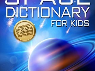 Space Dictionary for Kids  The Everything Guide for Kids Who love Space