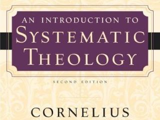 Introduction to Systematic Theology  Prolegomena and the Doctrines of Revelation  Scripture  and God
