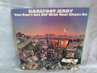 Barefoot Jerry You Can t Get Off Withyour Shoes