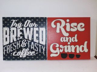 lot Of 2 Wall Art Pieces   1 TRY OUR BREWED FRESH AND TASTY COFFEE 12 X 12 Inches   1 RISE AND GRIND 12 X 12 Inches