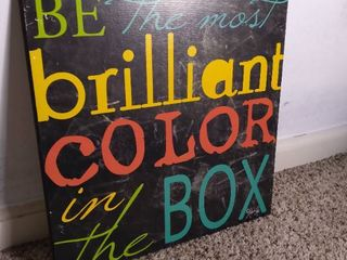 Wooden Kirkland s Marla Rae Print Sign That Reads   Be the most brilliant color in the box