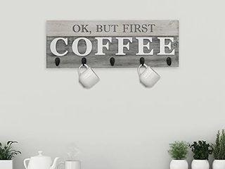 Barnyard Designs  OK  BUT FIRST COFFEE  Hanging Mug Holder  Retails 34 95
