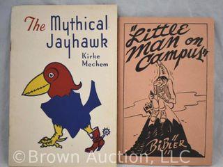 2  Kansas University booklets  he Mythical Jayhawk by Kirke Mechem  dated 1944  little Man on