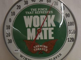 Work Mate Chewing Tobacco 12 d bubble glass advertising thermometer