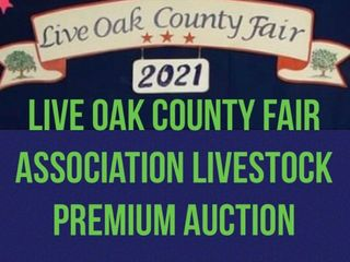 Live Oak Co. Fair Assoc. Livestock Premium Auction