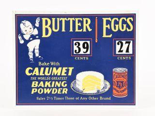 CAlUMET BAKING POWDER BUTTER   EGGS SST SIGN