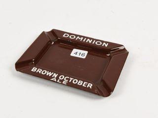 DOMINION BROWN OCTOBER AlE PORC  ASHTRAY