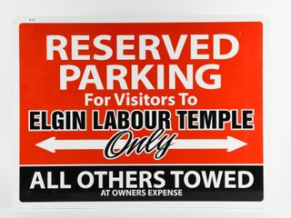 RESERVED PARKING ElGIN lABOUR TEMPlE S S SIGN