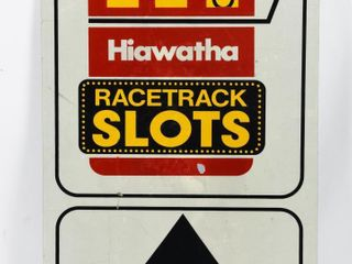 HIAWATHA RACETRACK SlOTS S S AlUMINUM SIGN