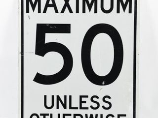 MAXIMUM 50 UNlESS OTHERWISE POSTED S S METAl SIGN